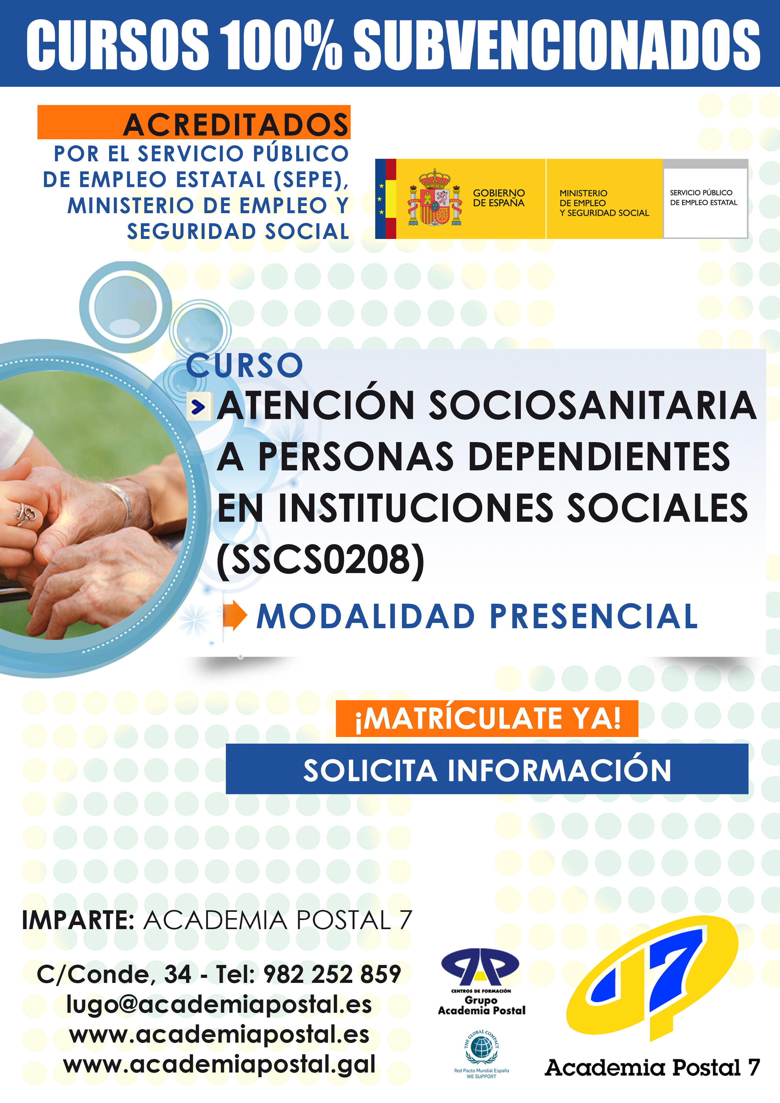 Centro Lugo Curso Presencial Certificado De Profesionalidad Nivel 2 Atencion Sociosanitaria A Personas Dependientes En Instituciones Sociales 100 Subvencionado Dirigido A Personas Trabajadoras Ocupadas Grupo Academia Postal
